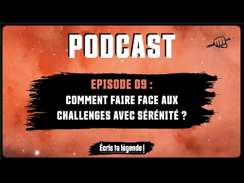 Podcast - Comment faire face aux challenges ?