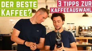 Welcher Kaffee schmeckt am besten? 3 Tipps zur Kaffeeauswahl