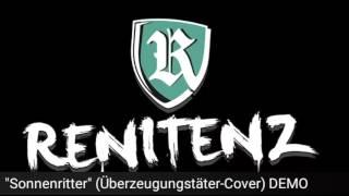 Renitenz (Demo) - Sonnenritter (Überzeugungstäter-Cover)