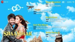 Shaandaar - Full Album - Audio Jukebox | Shahid Kapoor, Alia Bhatt & Pankaj Kapoor | Amit Trivedi