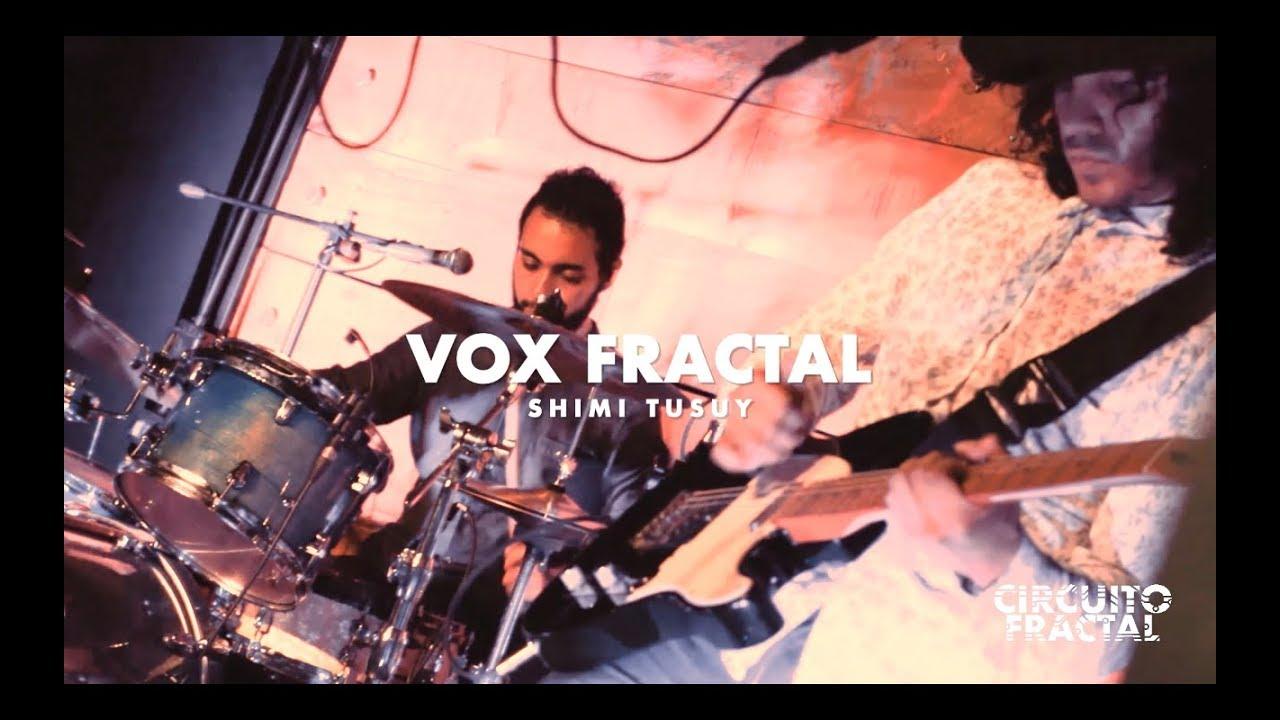 Vox Fractal - Shimi Tusuy (En vivo)