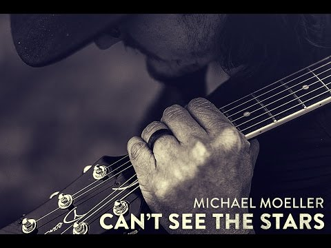 Michael Moeller - Can't See the Stars