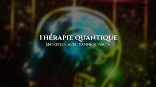 Thérapie quantique - Yannick Vérité