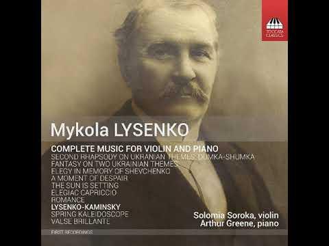 Mykola Lysenko: Second Rhapsody on Ukrainian Themes, Op. 18, 'Dumka-Shumka'
