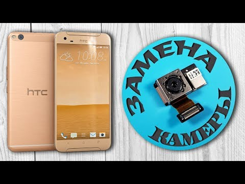 Разборка смартфона HTC One X9 и замена основного модуля камеры. Не фокусируется камера смартфона