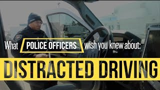What Police Officers Wish You Knew About Distracted Driving