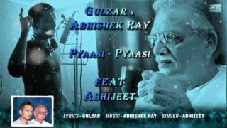 PYAASI-PYAASI | GULZAR | ABHISHEK RAY | ABHIJEET | The lonely rainsong | EXCLUSIVE SINGLE Bollywood