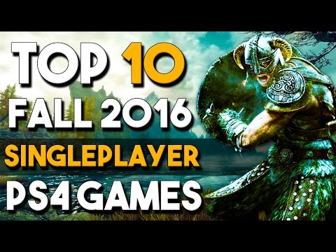 Top 10 Upcoming Fall 2016 PS4 SINGLE PLAYER Games