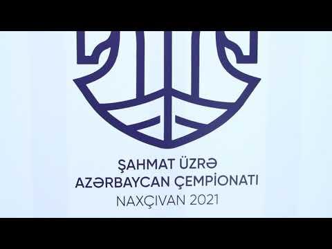 Şahmat üzrə Azərbaycan çempionatı- Naxçıvan 2021 (Yarımfinaldan video icmal) 1