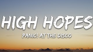 Panic! At The Disco   High Hopes (Lyrics)