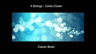 4 Strings - Come Closer  [HD - Classic Songs]