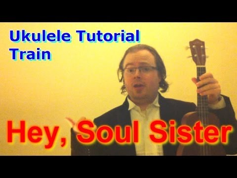 Hey Soul Sister Train Ukulele Tutorial Chords