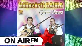 Vellezerit Bajra - Qorr Iliazi