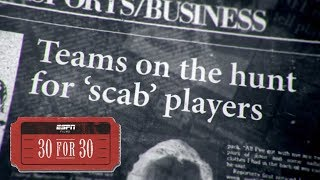 Year of the Scab (Extended Clip)   30 for 30   ESPN Stories