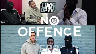 No Offence EP.3 - M24 | Link Up TV