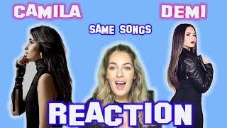 Demi Lovato vs Camila Cabello in the Same Songs - REACTION