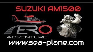 Aero Adventure's Aventura II available with Suzuki AM1500 117 HP aircraft engine.