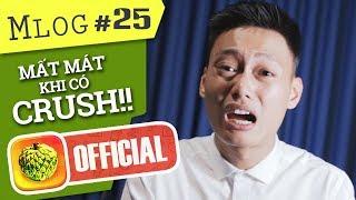 Mlog #25: Những mất mát... Khi có CRUSH! - [ Người Âm Phủ Chế ]
