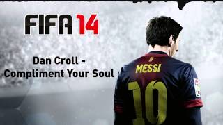(FIFA 14) Dan Croll - Compliment Your Soul