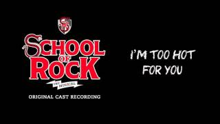 I'm Too Hot for You (Bonus Track) (Broadway Cast Recording) | SCHOOL OF ROCK: The Musical