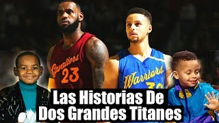 Stephen Curry & Lebron James, Las Historias De Dos Grandes Titanes