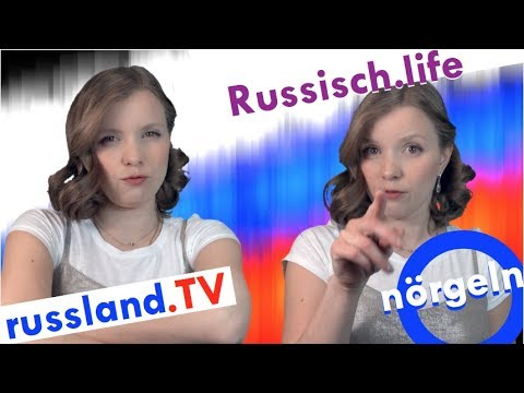 Russisch nörgeln! [Video]