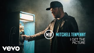 Mitchell Tenpenny   I Get The Picture (Official Audio)