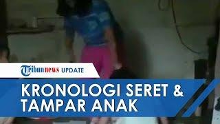 Kronologi Video Viral Ibu Tampar dan Seret Anak Diduga karena Tak Kerjakan PR, Kakek Korban Melapor