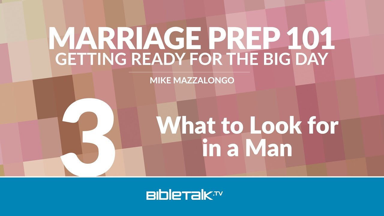 3. What to Look for in a Man