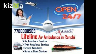 Lifeline Air Ambulance Services in Ranchi Shift Patient in Cozy Atmosphere