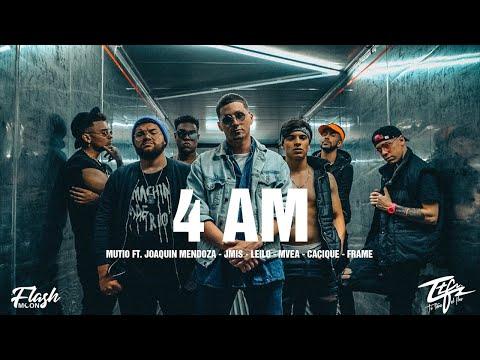 4 AM - Mutio, Leilo, Jmis, Mvea, Cacique, Joaquin Mendoza & FRAME (Videoclip Oficial)