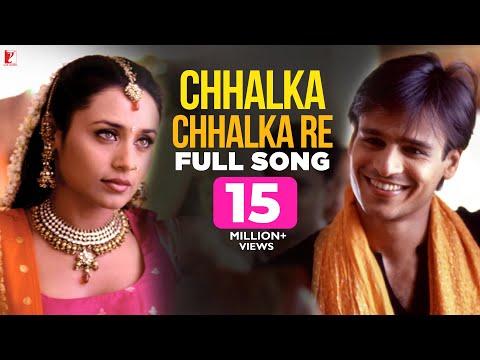 Chhalka Chhalka Re - Full Song   Saathiya   Vivek Oberoi   Rani Mukerji