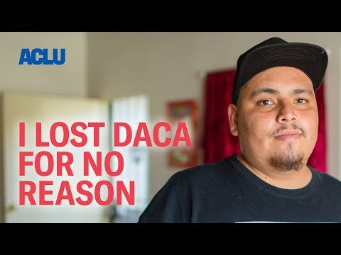 ACLU 'I Lost Daca for no Reason'