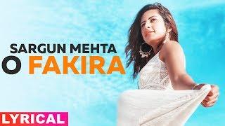 O Fakira (Lyrical) | Sargun Mehta | Ammy Virk   - YouTube