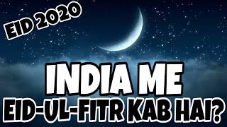 Eid kab hai 2020  Eid ul fitr 2020 date in India Eid ul fitr 2020 date in Saudi Arabia Eid date 2020