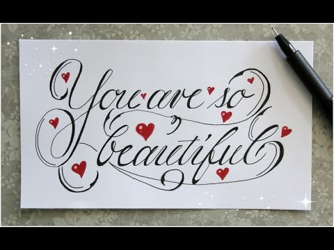 "cursive fancy letters - how to write ""you are so beautiful"""