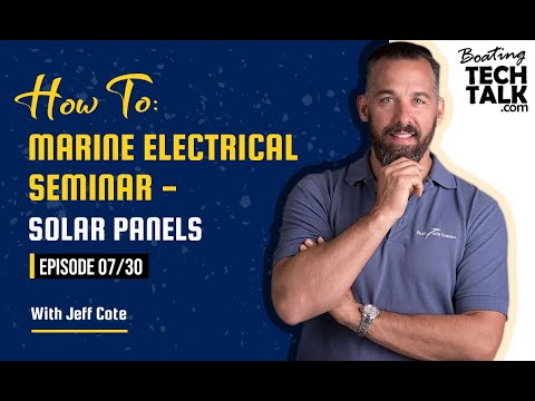 How To: Marine Electrical Seminar - Solar - Episode 7
