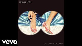 NEW Kings Of Leon Around The World