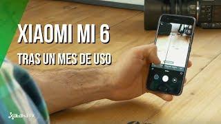 Xiaomi Mi 6 tras un mes de uso