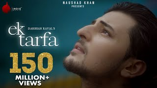 Ek Tarfa - Darshan Raval | Official Music Video | Romantic Song 2020 | Indie Music Label - Download this Video in MP3, M4A, WEBM, MP4, 3GP