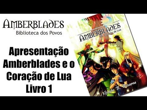 Apresentação - Amberblades e o Coração de Lua - Livro 1