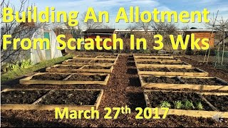 Building an allotment plot in 3 weeks