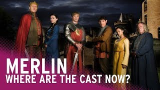 BBC's Merlin | Where Are They Now?