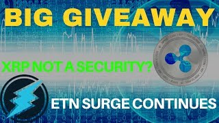 XRP NOT a Security!? ETN Surge Continues & New GIVEAWAY! - Today