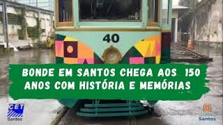 Bonde celebra 150 anos em Santos com história e memórias