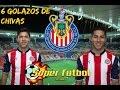 Super Chivas 2017 - 6 Golazos de chivas - Videos de Grandes Goles de Chivas Guadalajara