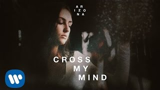 A R I Z O N A   CROSS MY MIND (Official Audio)