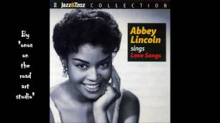Abbey Lincoln - Tender As A Rose  (HQ) (Audio only)