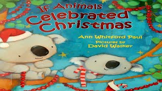 IF ANIMALS CELEBRATED CHRISTMAS | READ ALOUD CHILDREN'S BOOK