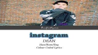 DEAN   Instagram Colour Coded Lyrics (HanRomEng) By Taefiedlyrics